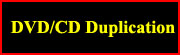 DVD / CD Duplication